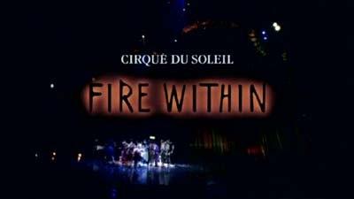 Cirque du soleil the fire within